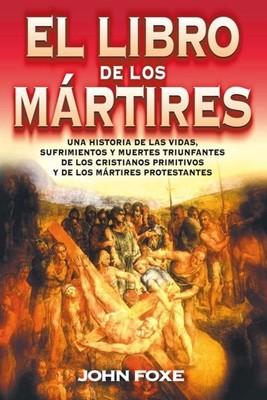 El Libro de los Mártires (Tapa Rústica) [Libro]