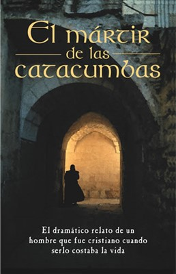 El Mártir de las Catacumbas (Tapa Rústica) [Libro]
