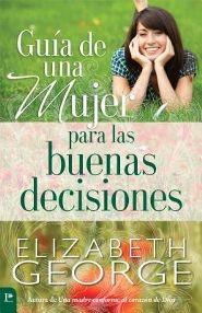 Guía de Una Mujer Para Las Buenas Decisiones (Tapa Suave) [Libro]