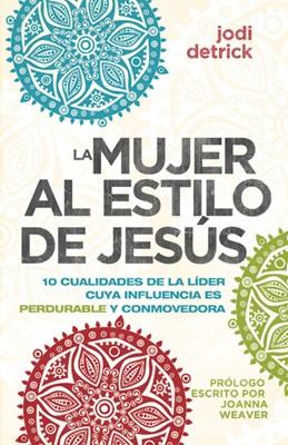 La Mujer al Estilo de Jesús (Tapa Suave) [Libro]