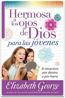 Hermosa a los Ojos de Dios para las Jóvenes (Tapa Rústica) [Libro]