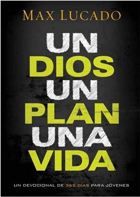 Un Dios Un Plan Una Vida (Tapa Rústica) [Libro]