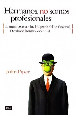 Hermanos No Somos Profesionales (Tapa Rústica) [Libro]
