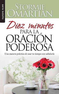 Diez Minutos Para la Oración Poderosa (Tapa Rústica) [Libro Bolsillo]