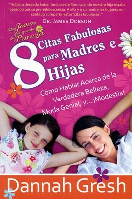8 Citas Fabulosas Para Madres e Hijas (Tapa Rústica) [Libro Bolsillo]