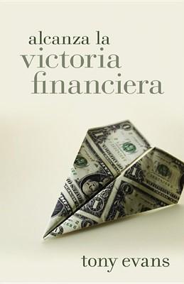 Alcanza la Victoria Financiera (Tapa Rústica) [Libro Bolsillo]
