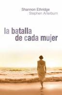 La Batalla de Cada Mujer (Tapa Rústica) [Libro Bolsillo]