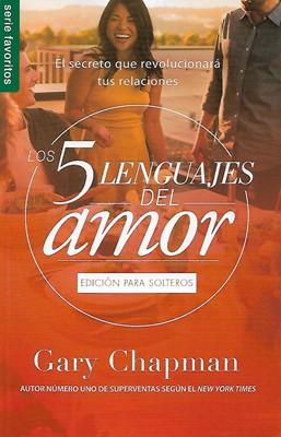 Los 5 Lenguajes Del Amor Para Solteros (Tapa Rústica) [Libro Bolsillo]