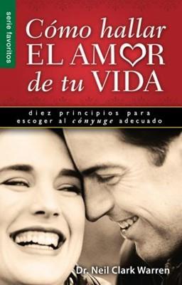 Cómo Hallar el Amor de tu Vida (Tapa Rústica) [Libro Bolsillo]