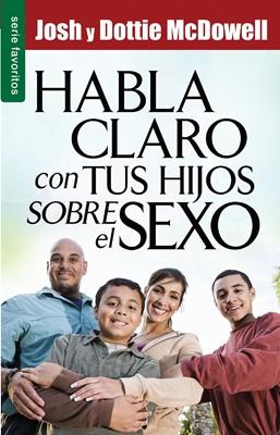 Habla Claro Con Tus Hijos Sobre el Sexo (Tapa Rústica) [Libro Bolsillo]