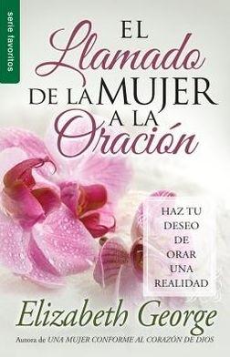 El Llamado de la Mujer a la Oración (Tapa Rústica) [Libro Bolsillo]