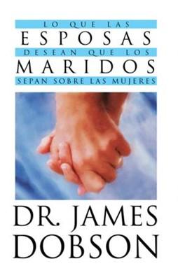 Lo Que Las Esposas Desean Que Los Maridos Sepan Sobre las Mujeres (Tapa Rústica) [Libro Bolsillo]