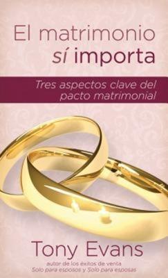 El Matrimonio Sí Importa (Tapa Rústica) [Libro Bolsillo]