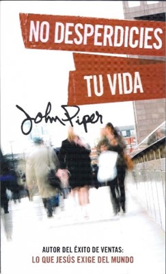 No Desperdicies Tu Vida (Tapa Rústica) [Libro Bolsillo]