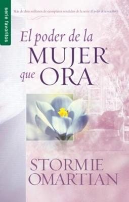 El Poder de la Mujer que Ora (Tapa Rústica) [Libro Bolsillo]