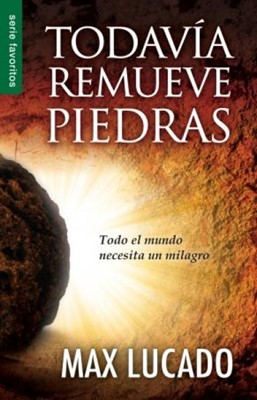 Todavía Remueve Piedras (Tapa Rústica) [Libro Bolsillo]