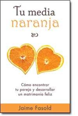 Tu Media Naranja (Tapa Rústica) [Libro Bolsillo]