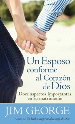 Un Esposo Conforme al Corazón de Dios (Tapa Rústica) [Libro Bolsillo]