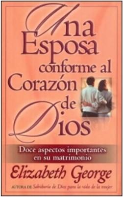 Una Esposa Conforme al Corazón de Dios (Tapa Rústica) [Libro Bolsillo]