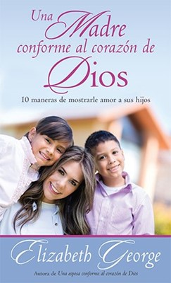 Una Madre Conforme al Corazón de Dios (Tapa Rústica) [Libro Bolsillo]