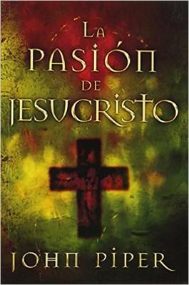Pasión de Jesucristo (Tapa Rústica) [Libro]