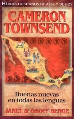 Cameron Townsend - Buenas Nuevas en Todas Las Lenguas (Tapa Rústica) [Libro]