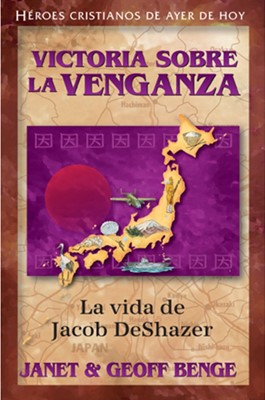 Victoria Sobre la Venganza - Jacob DeShazer (Tapa Rústica) [Libro]