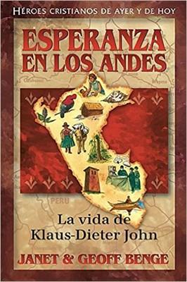 Esperanza en los Andes - Klaus-Dieter John (Tapa Rústica) [Libro]