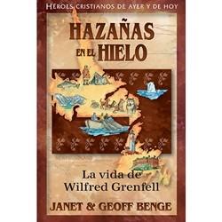 Hazaña en el Hielo - Wilfred Grenfeld (Tapa Rústica) [Libro]
