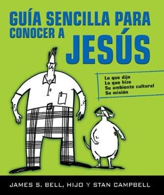 Guía Sencilla Para Conocer a Jesús (Tapa Rústica) [Libro]