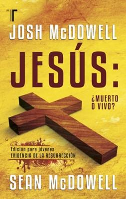 Jesús ¿Muerto o Vivo? (Tapa Suave) [Libro]