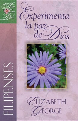 Filipenses. Experimenta la paz de Dios (Tapa Rústica) [Libro]