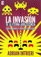 La Invasión de la Eterna Adolescencia.