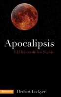 Apocalipsis. El Drama de Los Siglos