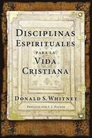 Disciplinas Espirituales Para la Vida Espiritual