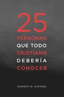 25 Personas que Todo Cristiano Debe Conocer