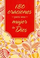 180 Oraciones Para Una Mujer de Dios