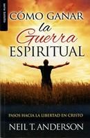 Como Ganar la Guerra Espiritual