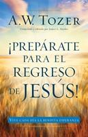 Prepárese Para el Regreso de Jesús