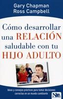 Como Desarrollar Una Relación Saludable con tu Hijo Adulto