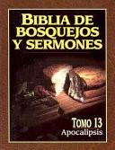 Biblia de Bosquejos y Sermones NT 13 Apocalipsis (Tapa Rústica)