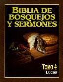 Biblia de Bosquejos y Sermones NT 4 Lucas (Tapa Rústica)
