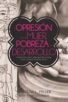 Opresión de la Mujer, Pobreza y Desarrollo