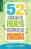 52 Cosas Que Los Hijos Necesitan de Sus Mamás