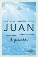 Descubra el Evangelio Según Juan