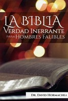 La Biblia Verdad Inerrante Para Hombres Falibles