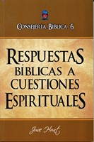 Consejería Bíblica 6 - Respuestas Bíblicas a Cuestiones Espirituales