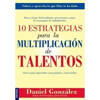10 Estrategias Para la Multiplicación de Talentos