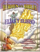 Héroes de la Biblia - Elías y Eliseo