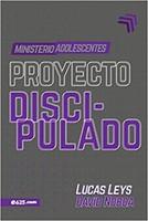 PROYECTO DISCIPULADO Ministerio Adolescentes e625